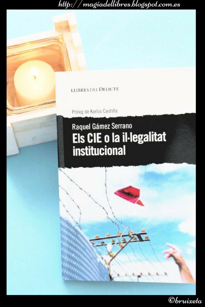 Els CIE o la il·legalitat institucional de Raquel Gámez